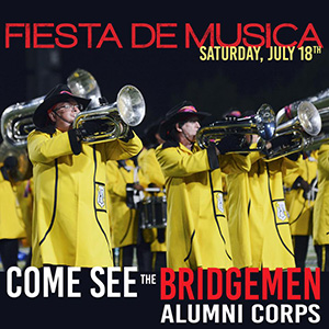 Come see the Bridgemen Alumni Corps at Fiesta de Musica July 18th